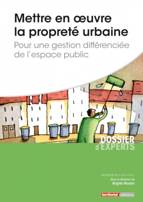 Mettre en oeuvre la propreté urbaine - Pour une gestion différenciée de l'espace public