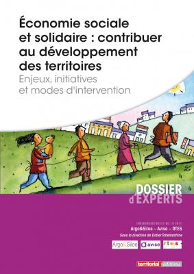 Économie sociale et solidaire : Contribuer au développement des territoires - Enjeux, initiatives et modes d'intervention
