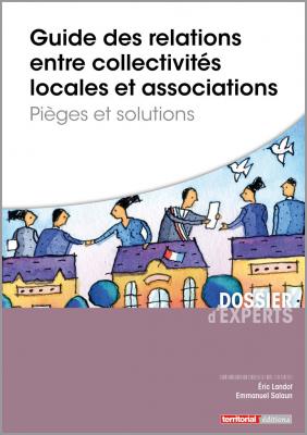Guide des relations entre collectivités locales et associations - Pièges et solutions