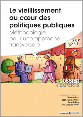 Le vieillissement au coeur des politiques publiques