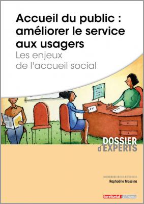 Accueil du public : améliorer le service aux usagers - Les enjeux de l'accueil social