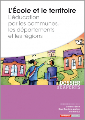 L'École et le territoire - L'éducation par les communes, les départements et les régions