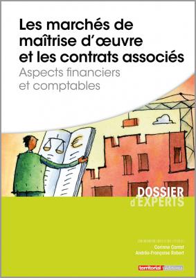 Les marchés de maîtrise d'œuvre et contrats associés - Aspects financiers et comptables