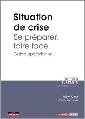Situation de crise : se préparer, faire face - Guide opérationnel
