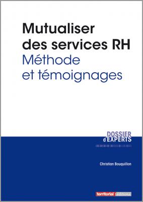 Mutualiser des services RH - Méthode et témoignages