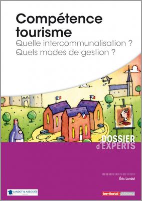 Compétence tourisme - Quelle intercommunalisation ? Quels modes de gestion ?