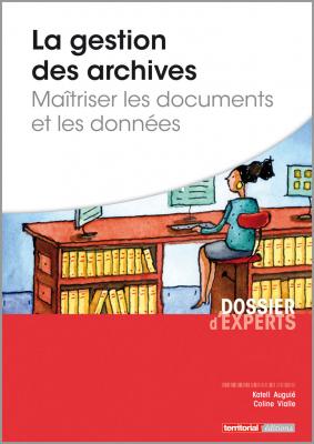 La gestion des archives - Maîtriser les documents et les données