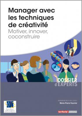 Manager avec les techniques de créativité - Motiver, innover, coconstruire