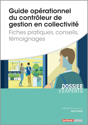 Guide opérationnel du contrôleur de gestion en collectivité - Fiches pratiques, conseils, témoignages