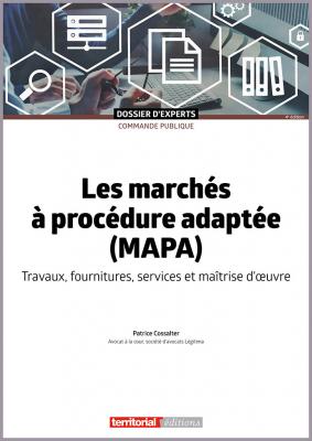 Les marchés à procédure adaptée (MAPA) - Travaux, fournitures, services et maîtrise d'oeuvre
