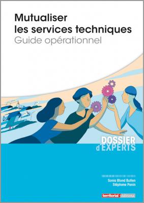 Mutualiser les services techniques - Guide opérationnel