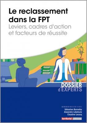 Le reclassement dans la fonction publique territoriale - Leviers, cadres d'action et facteurs de réussite
