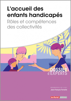 L'accueil des enfants handicapés - Rôles et compétences des collectivités