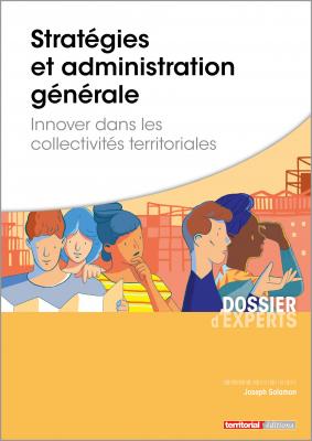 Stratégies et administration générale - Innover dans les collectivités territoriales