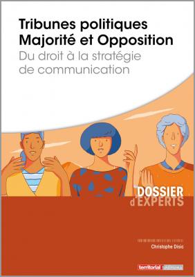 Tribunes politiques Majorité et Opposition - Du droit à la stratégie de communication