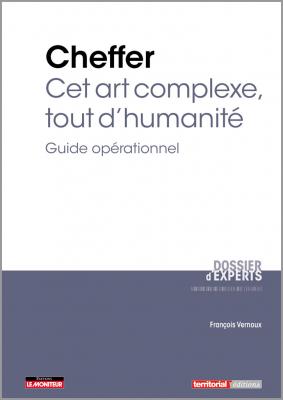 Cheffer : cet art complexe, tout d'humanité - Guide opérationnel