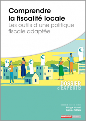 Comprendre la fiscalité locale - Les outils d'une politique fiscale adaptée