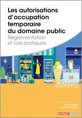Les autorisations d'occupation temporaire du domaine public - Réglementation et cas pratiques