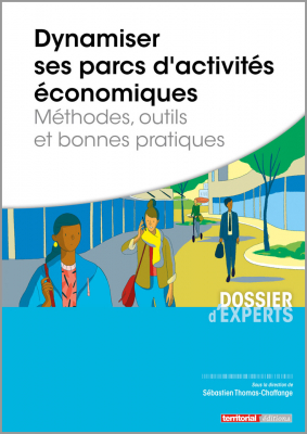 Dynamiser ses parcs d'activités économiques - Méthodes, outils et bonnes pratiques