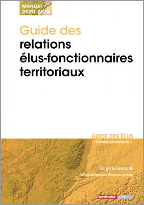 Guide des relations élus et fonctionnaires territoriaux