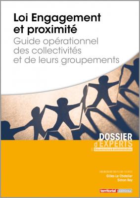 Loi Engagement et proximité - Guide opérationnel des collectivités et de leurs groupements