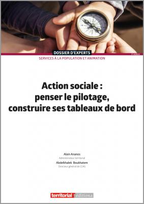 Action sociale : penser le pilotage, construire ses tableaux de bord