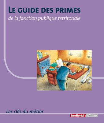 Le guide des primes de la fonction publique territoriale